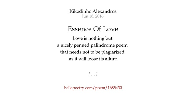the essence of a love poem essay The essence of a love poem essay the essence of a love poem what is a love poem many believe that a love poem is supposed to be sweet and romantic.
