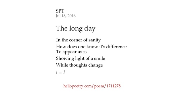 The long day by SPT — Hello Poetry
