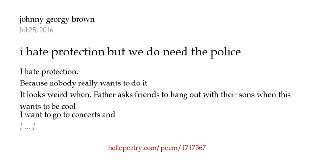 I Hate The Way Poem: I Hate Protection But We Do Need The Police By Johnny