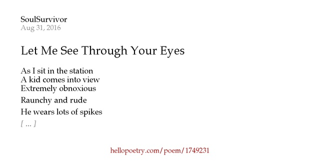 Let Me See Through Your Eyes By S 248 Ułsurviv 248 R Hello Poetry