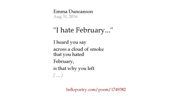 "I Hate You Poems: ""I Hate February..."" By Emma Duncanson"