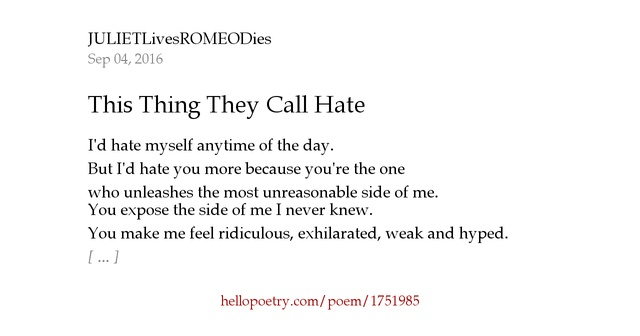 I Hate You Poems: This Thing They Call Hate By JULIETLivesROMEODies