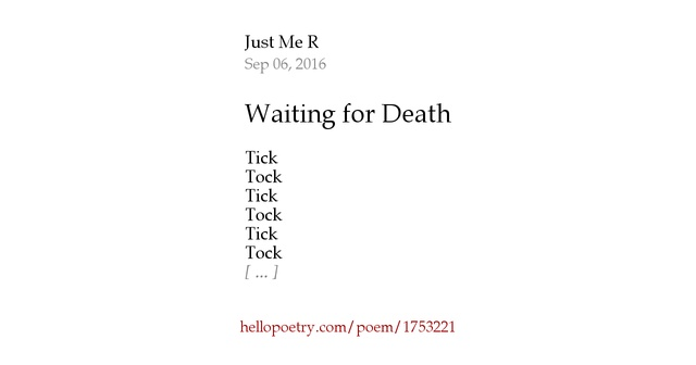 Waiting For Death By Just Me R Hello Poetry