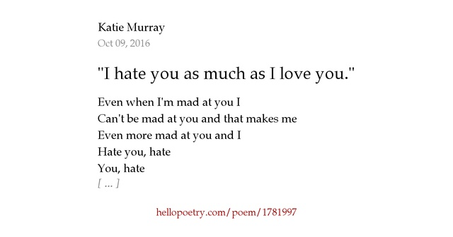 "I Hate You Poems: ""I Hate You As Much As I Love You."" By Katie Murray"