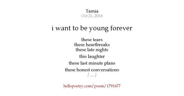 i want to be young forever by tamia - Hello Poetry