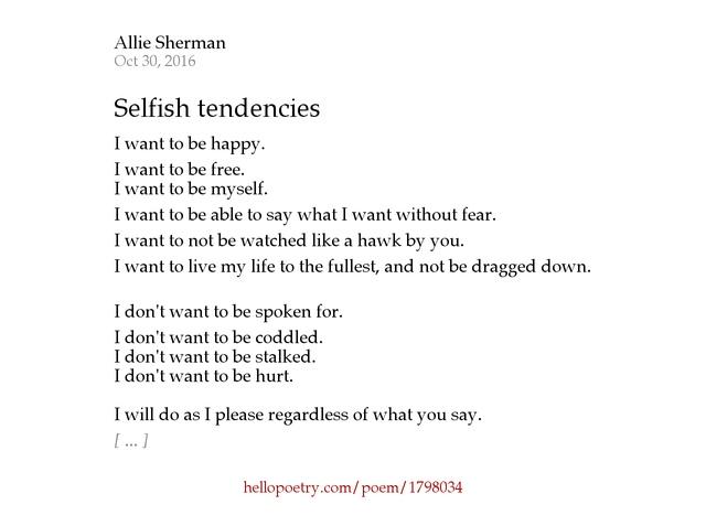 selfish tendencies by allie sherman hello poetry