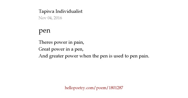 pen by Tapiwa Individualist - Hello Poetry