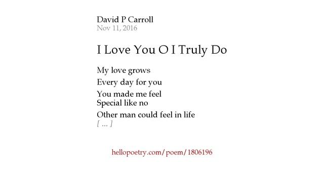 I Love You O I Truly Do by David P Carroll - Hello Poetry