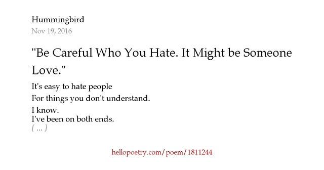 "I Hate The Way Poem: ""Be Careful Who You Hate. It Might Be Someone You Love"