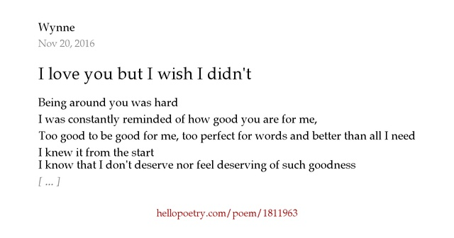 I love you but I wish I didnt by w y n n e - Hello Poetry