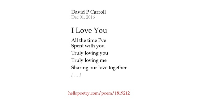I Love You by David P Carroll - Hello Poetry
