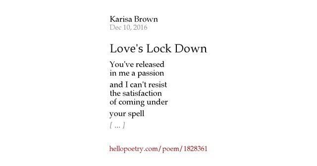 love 39 s lock down by karisa brown hello poetry. Black Bedroom Furniture Sets. Home Design Ideas