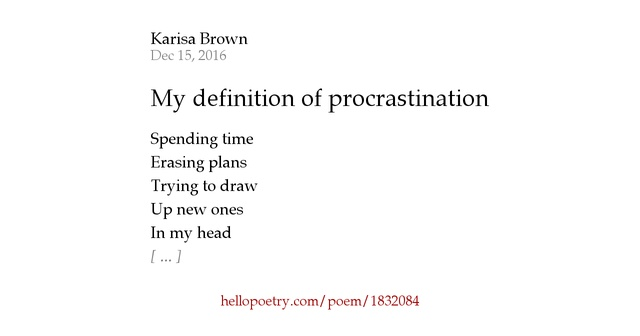 a definition of procrastination The nature of procrastination: a meta-analytic and theoretical review of quintessential self-regulatory failure piers steel definition of procrastination.