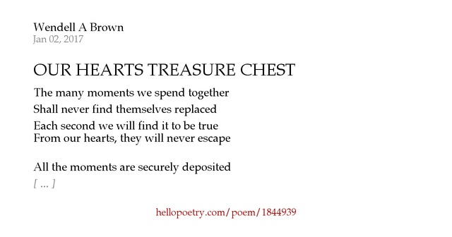 OUR HEARTS TREASURE CHEST by Wendell A Brown - Hello Poetry
