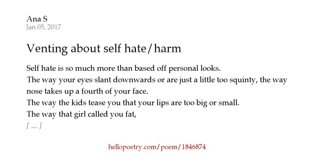 I Hate The Way Poem: Venting About Self Hate/harm By Ana S