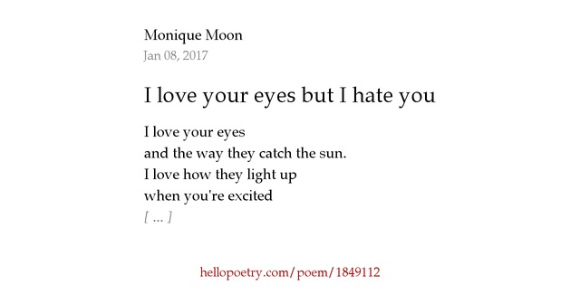 I Hate You Poems For Her: I Love Your Eyes But I Hate You By Monique Moon