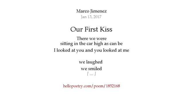 Our First Kiss by Marco Jimenez - Hello Poetry