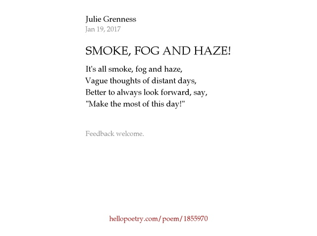 SMOKE, FOG AND HAZE! by Julie Grenness - Hello Poetry