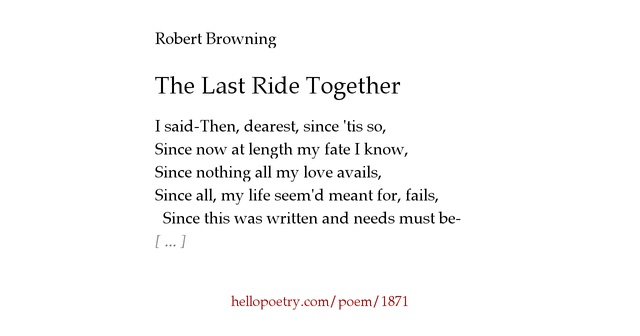"interpretation of browning s the last ride together Cultural and aesthetic pluralism in robert browning's ""the last ride together"" by dr nagy rashwan lecturer of english letters at faculty of arts, university of damanhour, egypt,."