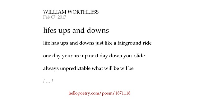 "lifes ups and downs essay In the story ""a rose for emily"" by william faulkner, it takes place in a southern town in the 1900's emily, the daughter of the towns' mayor, goes th."
