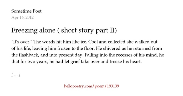 Freezing alone ( short story part II) by Sometime Poet - Hello Poetry