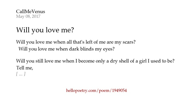 Love Me Hate Me Poems: Will You Love Me? By CallMeVenus