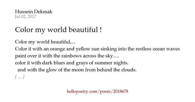 Color My World Beautiful By Hussein Dekmak Hello Poetry