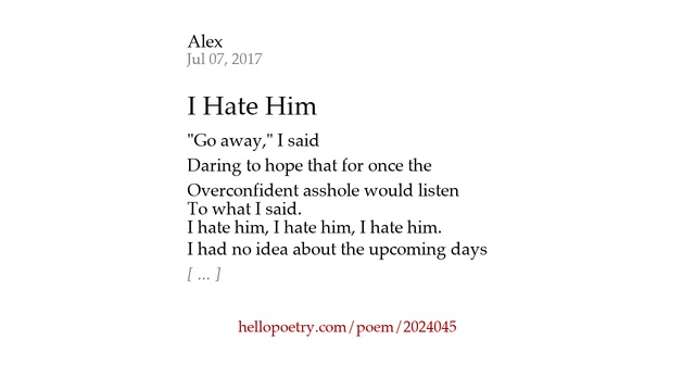 I Hate You Poems: I Hate Him By Alex