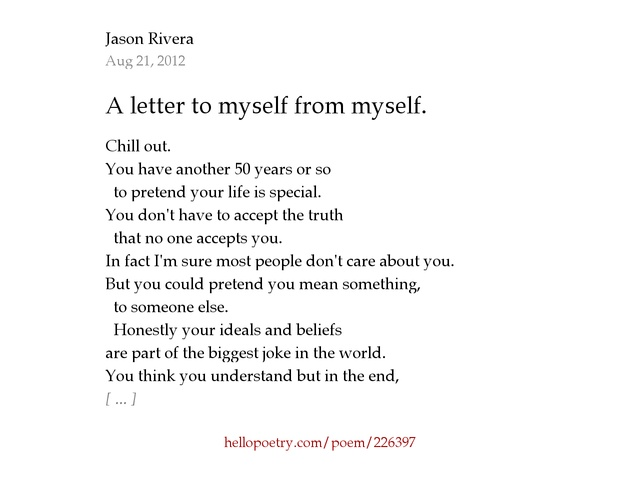 letter to myself Home (the letter) why (the story) first, let me be clear: the letter posted here is fairly generic while it's naturally based on my own life experience, you are welcome to use the letter as your own.