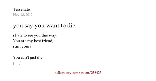 I Hate The Way Poem: You Say You Want To Die By Tessellate