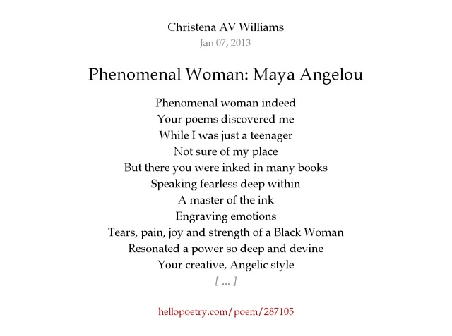 phenomenal woman by maya angelou Get an answer for 'please provide a critical appreciation of phenomenal woman by maya angelou' and find homework help for other literature questions at enotes.