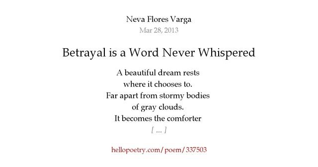Betrayal Poems: Betrayal Is A Word Never Whispered By Neva Flores Varga