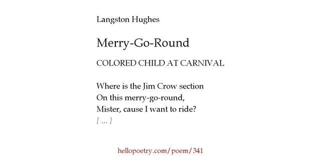 merry go round by langston hughes Poet: langston hughes poem: merry-go-round artist: tupac shakur song: changes.