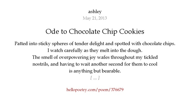Ode to Chocolate Chip Cookies by ashley - Hello Poetry
