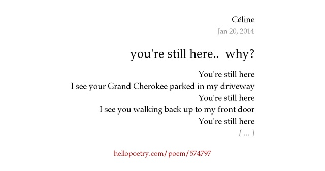 you're still here why? by Céline Hello Poetry