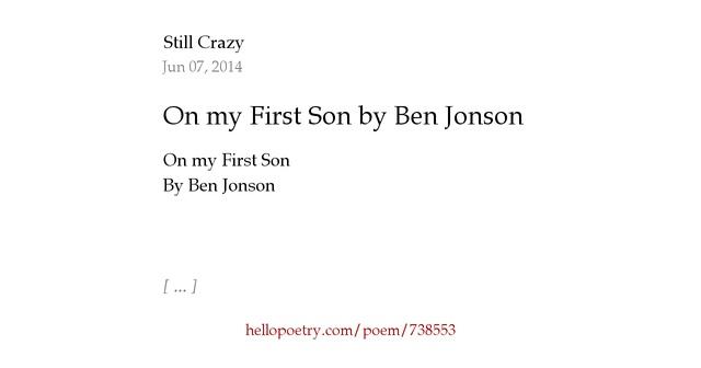 on my first son by ben jonson essay Poem ben jonson first sonne essays - ben jonson's on my first sonne.