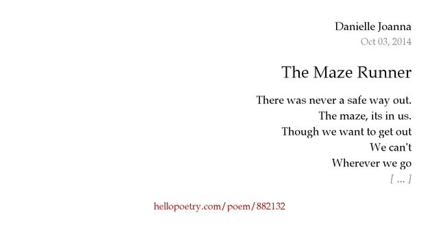 the maze runner poetry Explore courtney bishop's board the maze runnerquotes on pinterest | see more ideas about maze runner series i love this poem one art - elizabeth bishop.