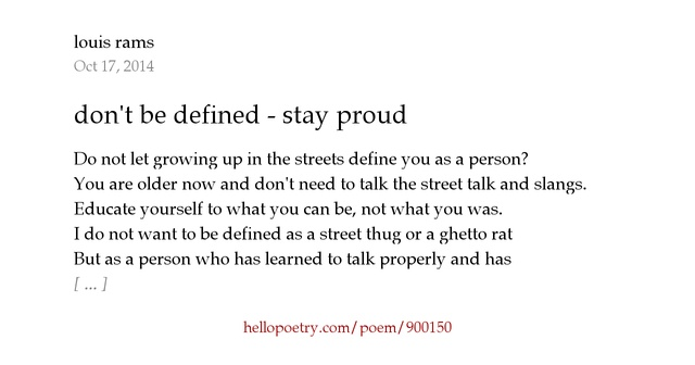 Dont be defined stay proud by louis rams hello poetry solutioingenieria Gallery