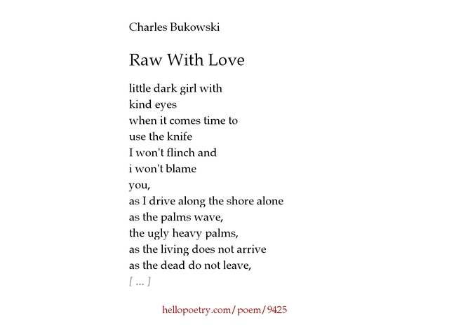 bukowski poem a smile to Lots of bukowski poems, letters & postcards ~ 1968 to 1992 here a smile to remember we had goldfish and they circled around and around in the bowl on the table near the heavy drapes.