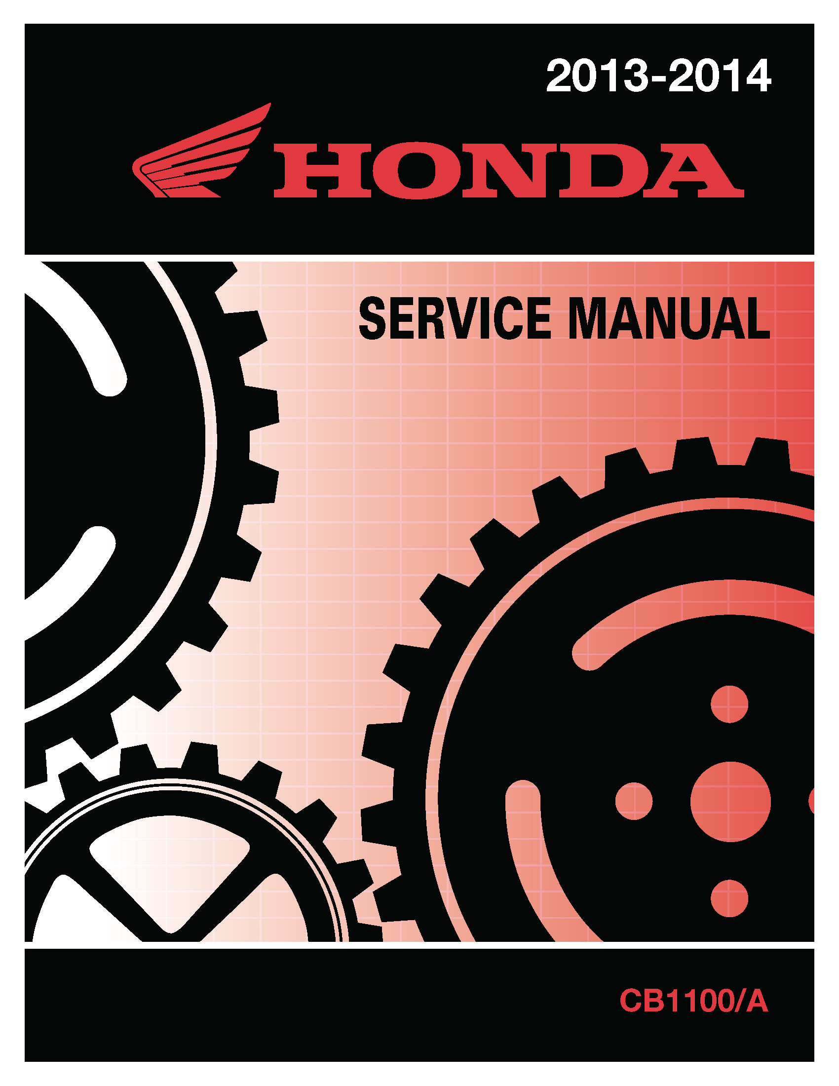 Honda 2013-2017 CB1100/A Service Manual Shop Repair 13 2014 14 2015 15 2016  16