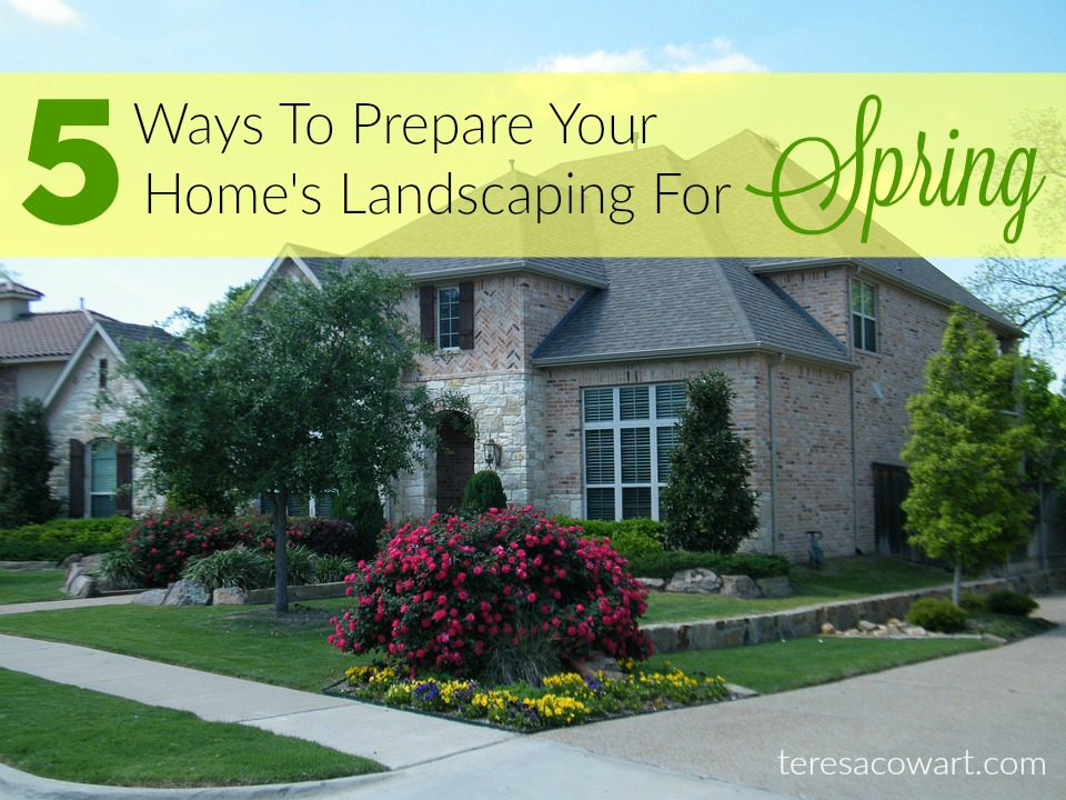 5 Ways to Prepare Home Landscaping for Spring