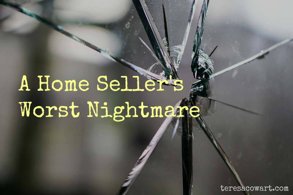 Home Sellers Worst Nightmare
