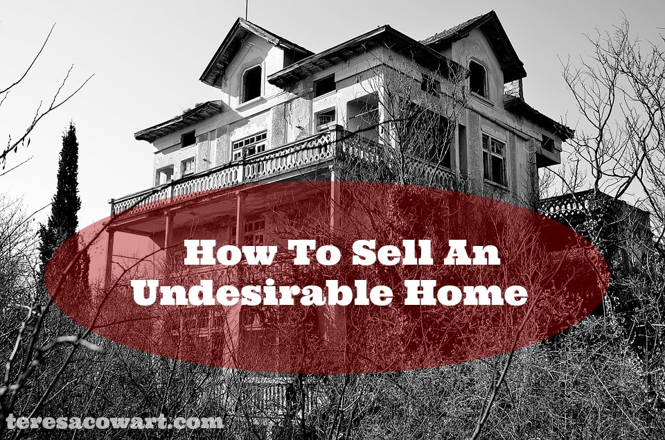 Selling an Undesirable Home