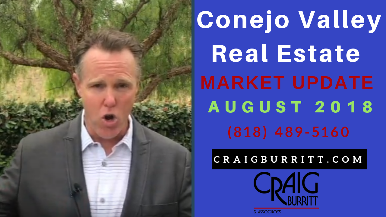Conejo Valley Real Estate Market Update August 2018 | Craig
