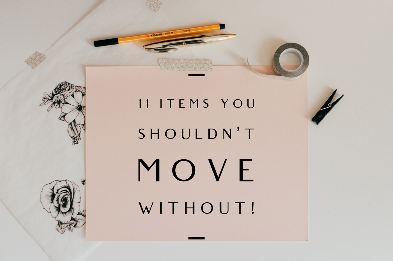 11 Items You shouldn't move without