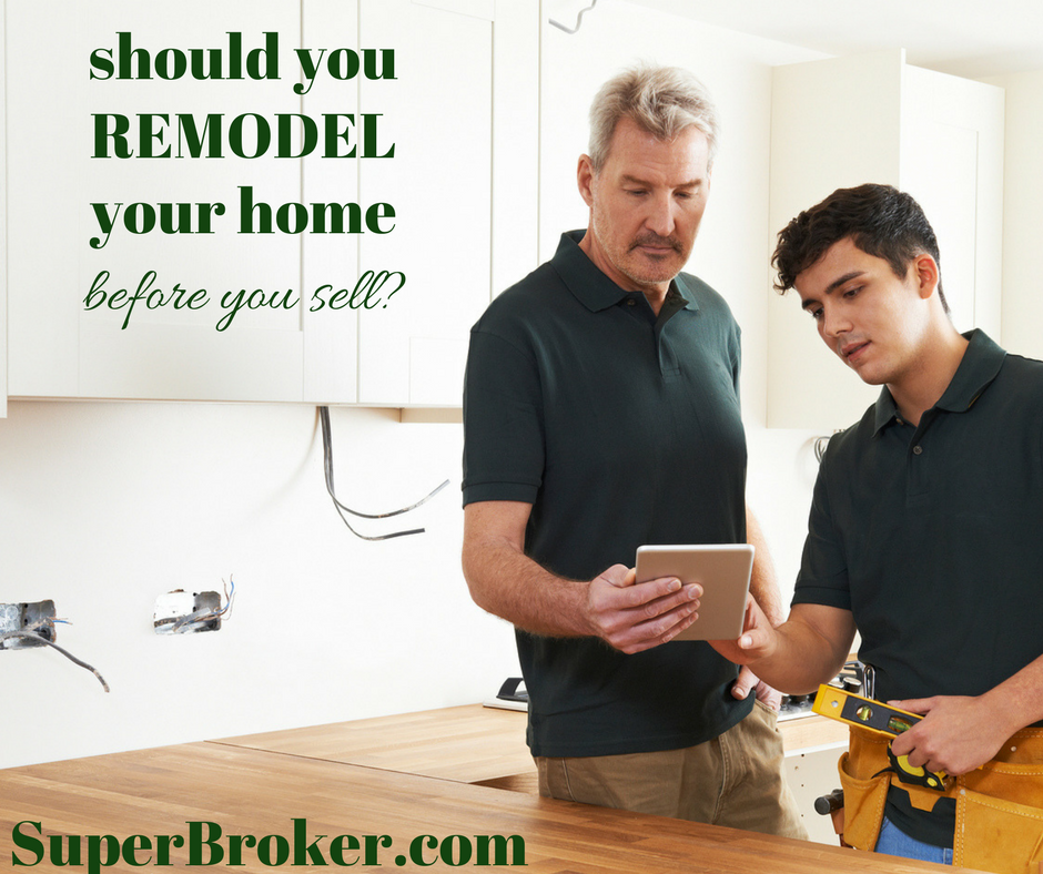 Should You Remodel Your Home Before You Sell It - Sell My Home Lakewood CA