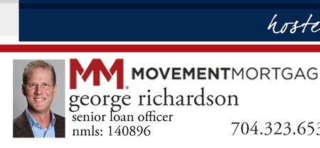 Hosted by: George Richardson Senior Loan Officer Movement Mortgage NMLS: 140896 704-323-6539