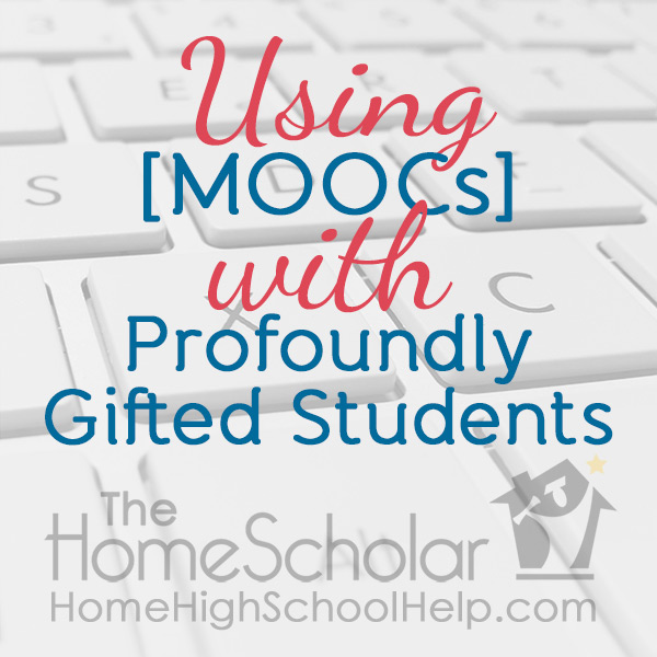 Using [MOOCs] with Profoundly Gifted Students