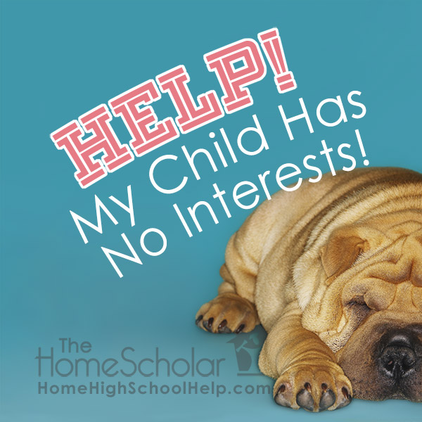 Help! My Child Has No Interests!