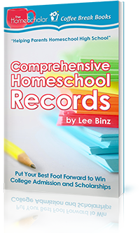 Comprehensive Homeschool Records: Put Your Best Foot Forward to Win College Admission and Scholarships (Online Training)